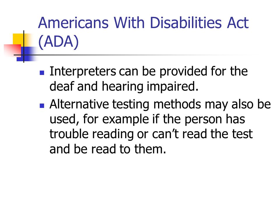 Americans With Disabilities Act (ADA) Interpreters can be provided for the deaf and hearing impaired.