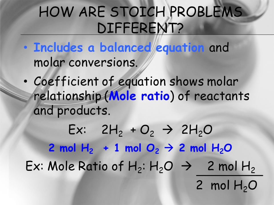 WHAT IS STOICHIOMETRY? The study of quantities of materials consumed and produced in chemical reactions.