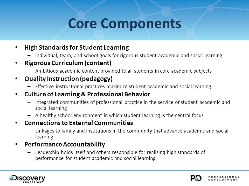 Key Processes Planning: – Articulate shared direction and coherent policies, practices, and procedures for realizing high standards of student performance.