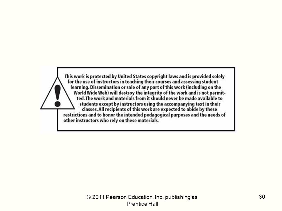 © 2011 Pearson Education, Inc. publishing as Prentice Hall 30