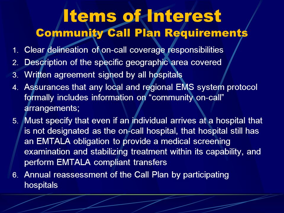 Items of Interest Community Call Plan Requirements 1. Clear delineation of on-call coverage responsibilities 2. Description of the specific geographic