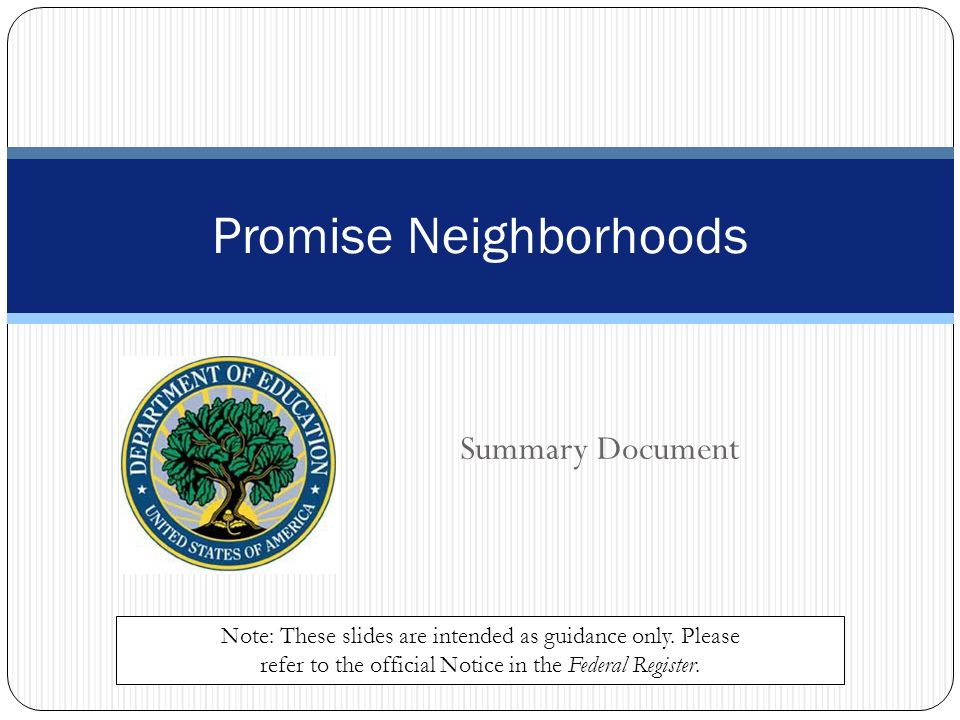 Summary Document Promise Neighborhoods Note: These slides are intended as guidance only.