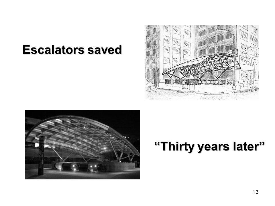 13 Escalators saved Thirty years later