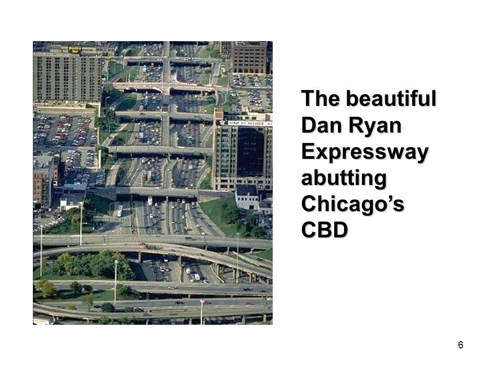 6 The beautiful Dan Ryan Expressway abutting Chicagos CBD