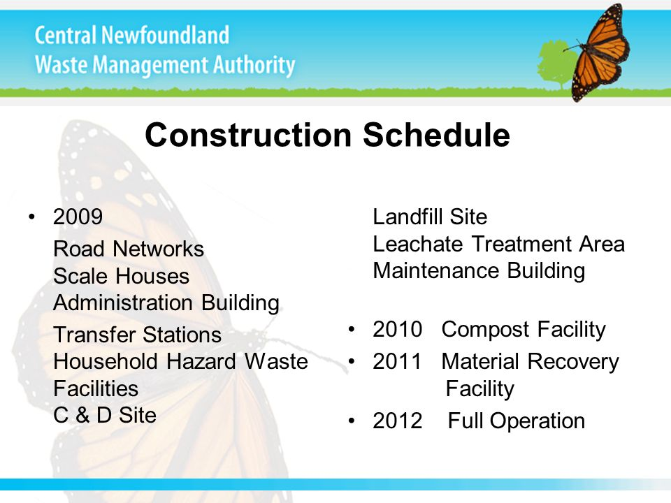 Construction Schedule 2009 Road Networks Scale Houses Administration Building Transfer Stations Household Hazard Waste Facilities C & D Site Landfill