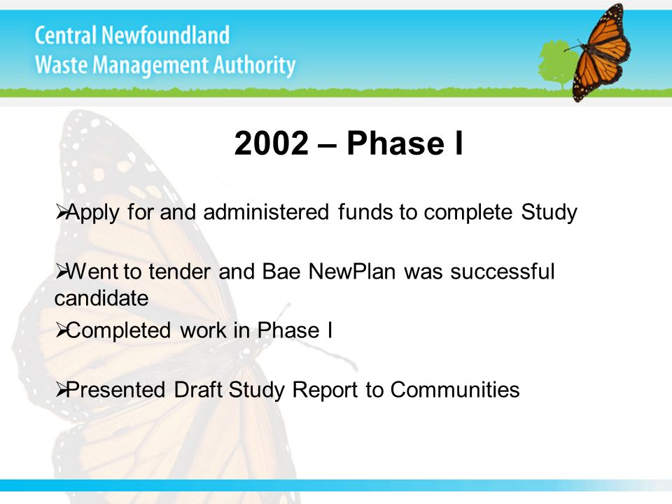 2002 – Phase I Apply for and administered funds to complete Study Went to tender and Bae NewPlan was successful candidate Completed work in Phase I Pr