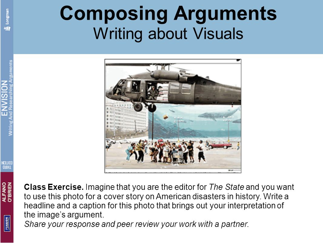Composing Arguments Writing about Visuals Class Exercise. Imagine that you are the editor for The State and you want to use this photo for a cover sto