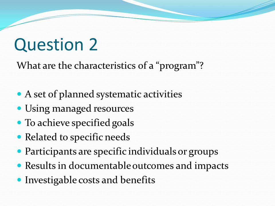 Question 3 What is the definition of a program.
