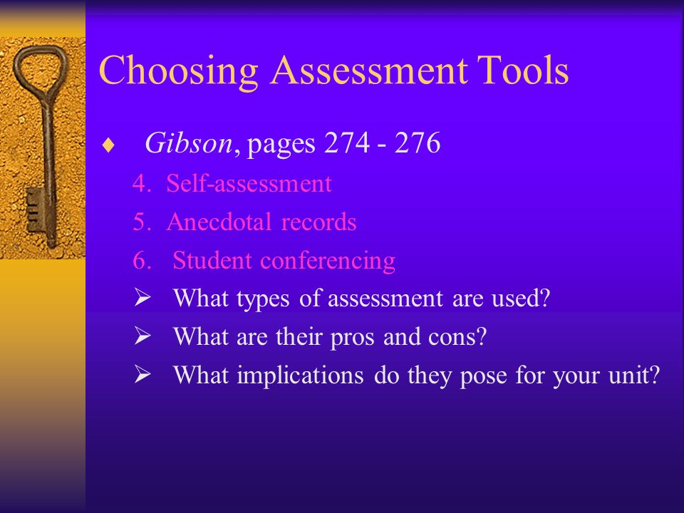 Choosing Assessment Tools Gibson, pages 274 - 276 4.