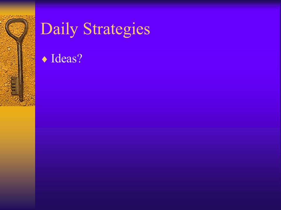 Daily Strategies Ideas