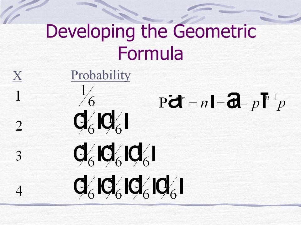Developing the Geometric Formula X Probability