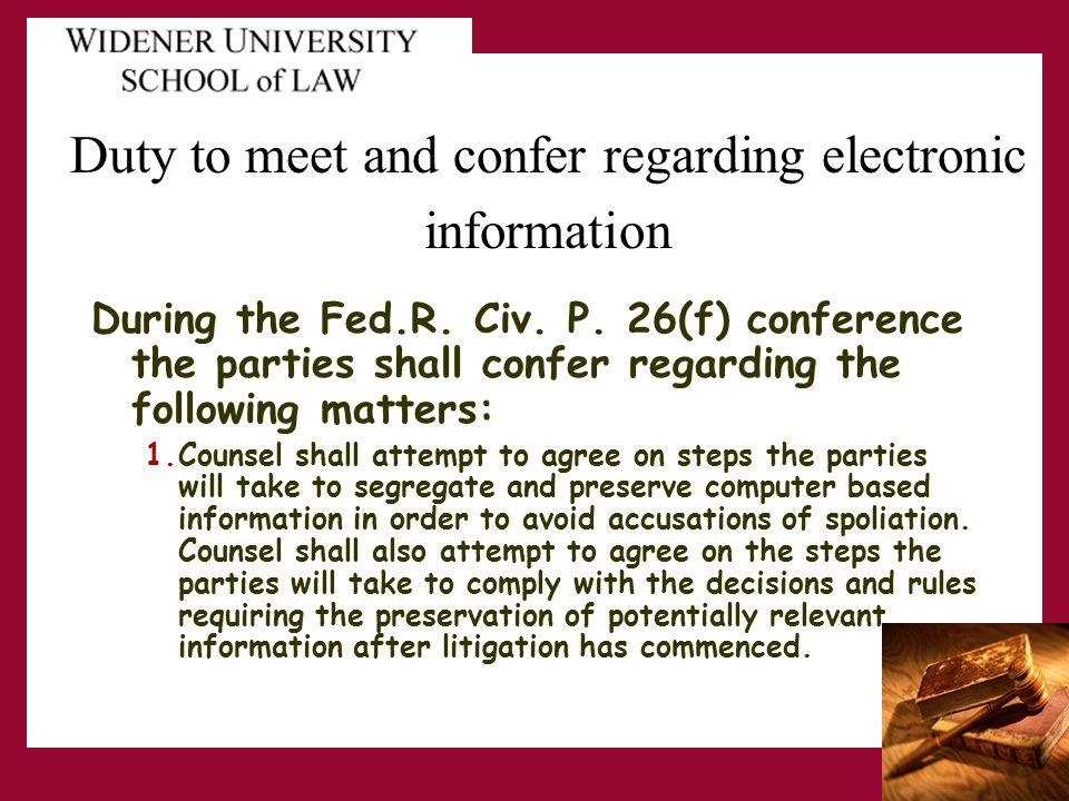 Duty to meet and confer regarding electronic information 2.