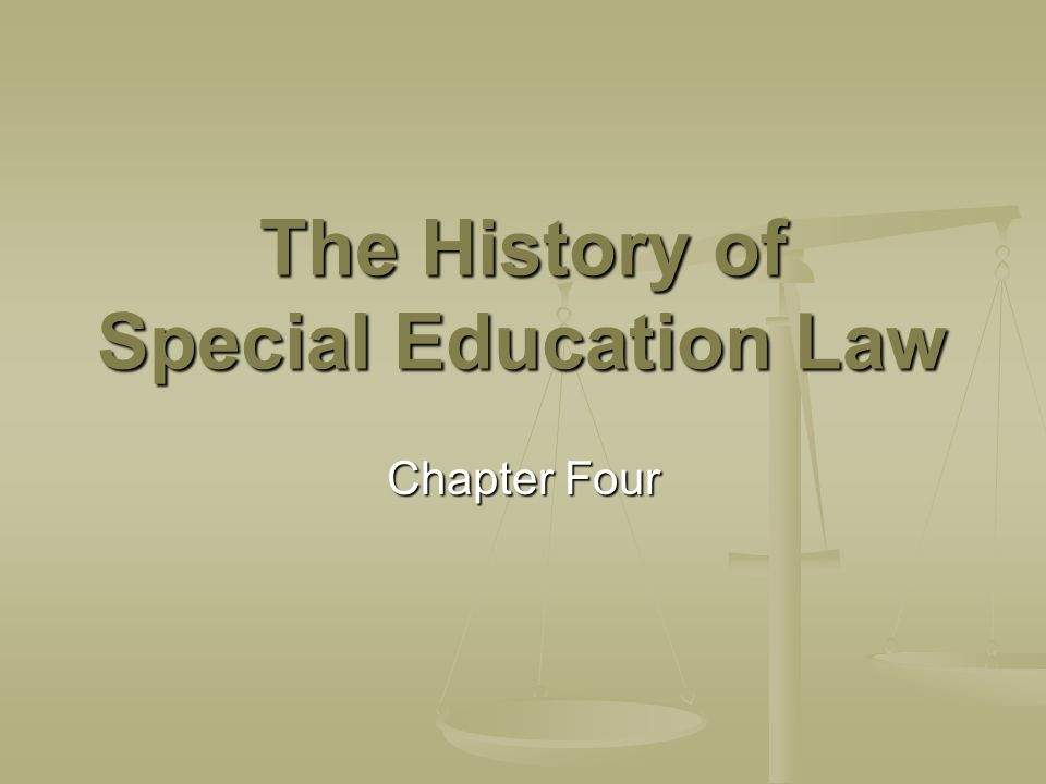 The History of Special Education Law Chapter Four