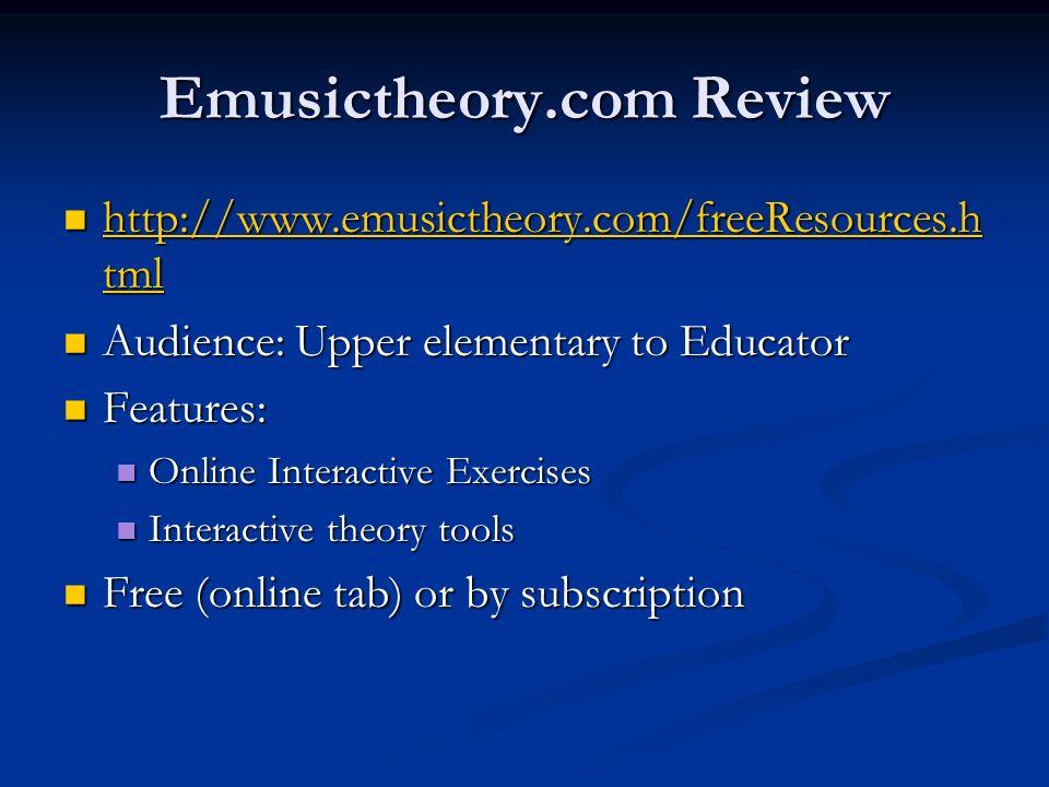 Emusictheory.com Review http://www.emusictheory.com/freeResources.h tml http://www.emusictheory.com/freeResources.h tml http://www.emusictheory.com/fr