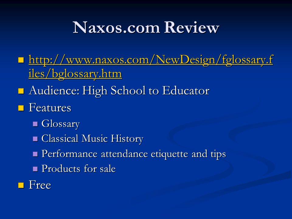 Naxos.com Review http://www.naxos.com/NewDesign/fglossary.f iles/bglossary.htm http://www.naxos.com/NewDesign/fglossary.f iles/bglossary.htm http://ww