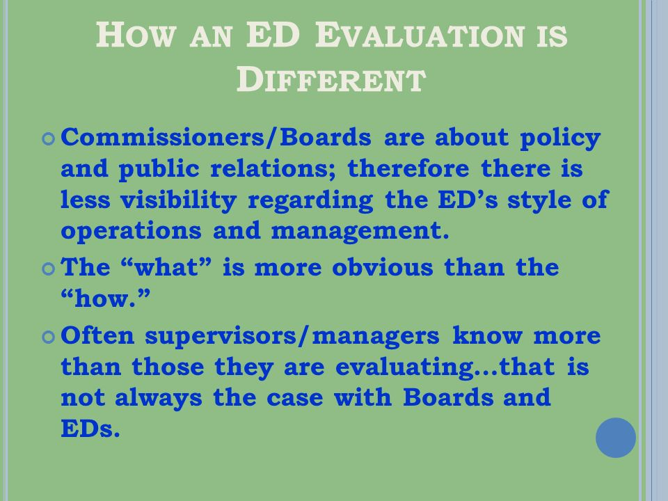 B ENEFITS OF AN ED E VALUATION Board is seen as effective in its oversight role.