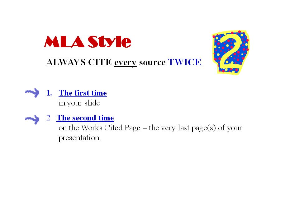 MLA Format: MLA Works Cited Note: These citations serve as examples of how to format entries on Works Cited pages of student research papers.