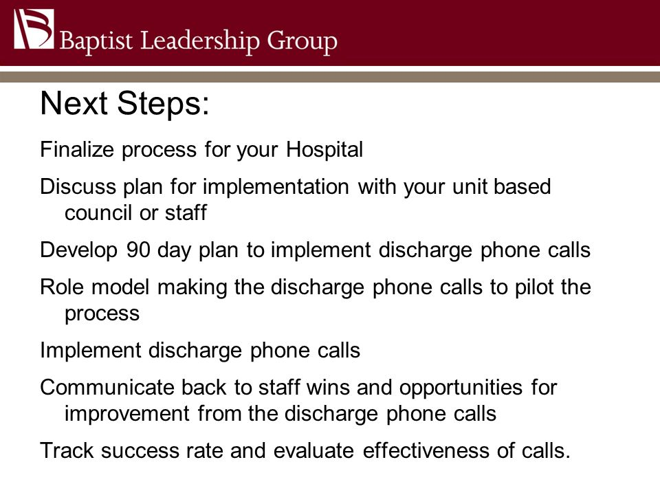 Next Steps: Finalize process for your Hospital Discuss plan for implementation with your unit based council or staff Develop 90 day plan to implement