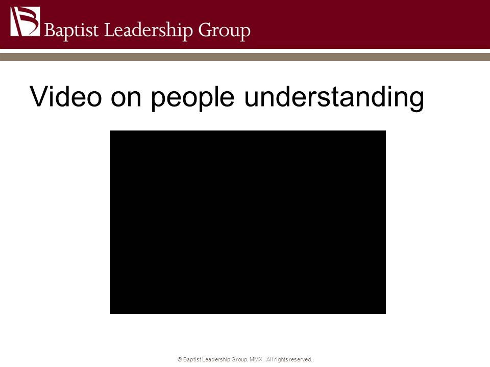 Video on people understanding © Baptist Leadership Group, MMX. All rights reserved.