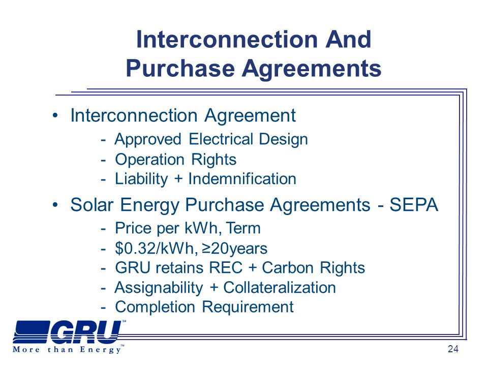 24 Interconnection And Purchase Agreements Interconnection Agreement - Approved Electrical Design - Operation Rights - Liability + Indemnification Sol