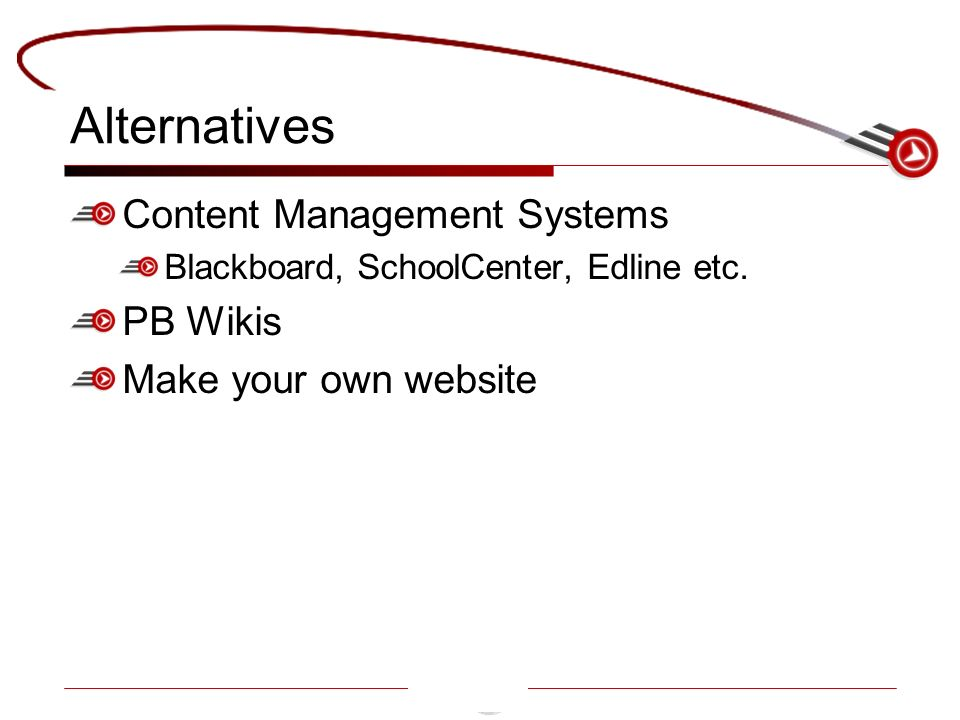 Alternatives Content Management Systems Blackboard, SchoolCenter, Edline etc.