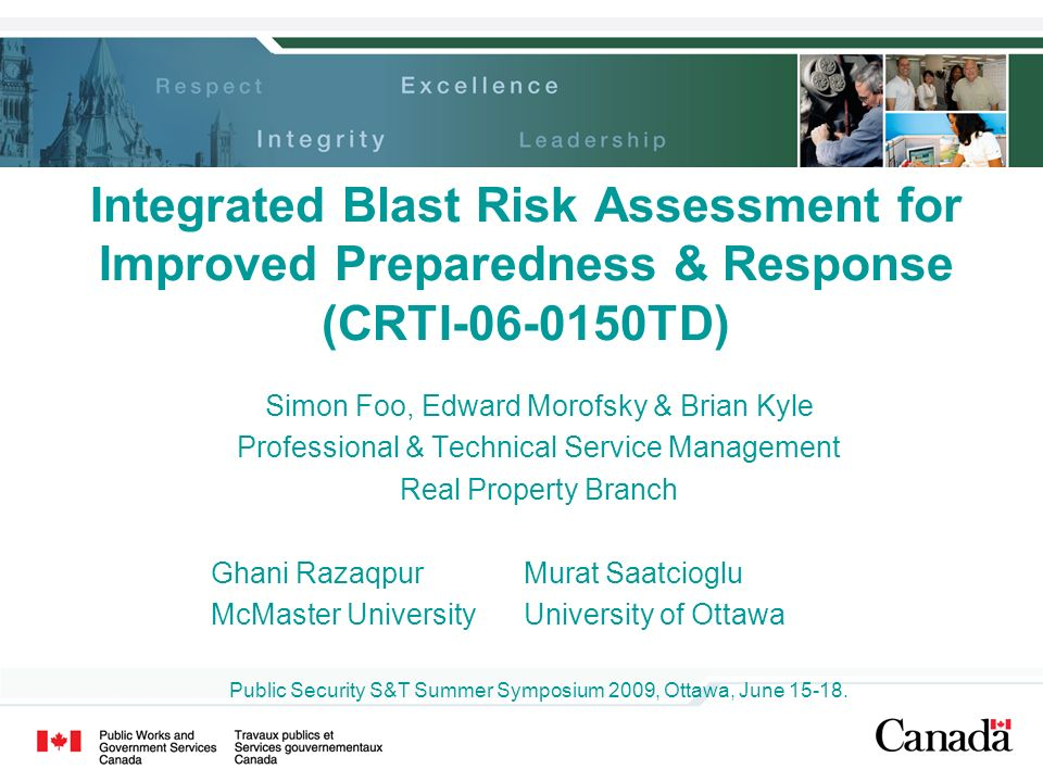 Integrated Blast Risk Assessment for Improved Preparedness & Response (CRTI-06-0150TD) Simon Foo, Edward Morofsky & Brian Kyle Professional & Technica