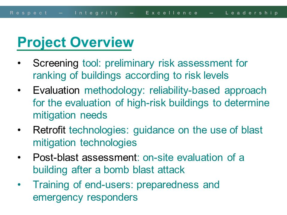 Project Overview Screening tool: preliminary risk assessment for ranking of buildings according to risk levels Evaluation methodology: reliability-bas