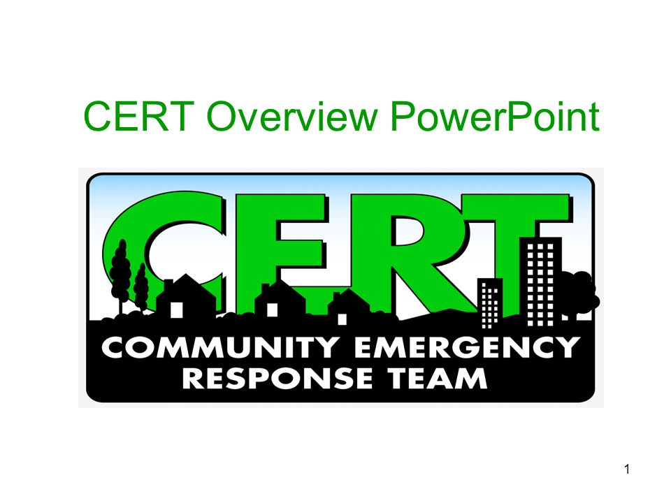 1 CERT Overview PowerPoint