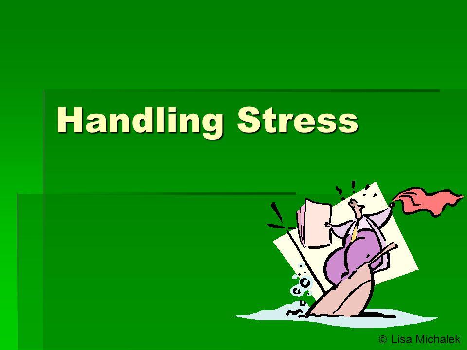 Handling Stress © Lisa Michalek