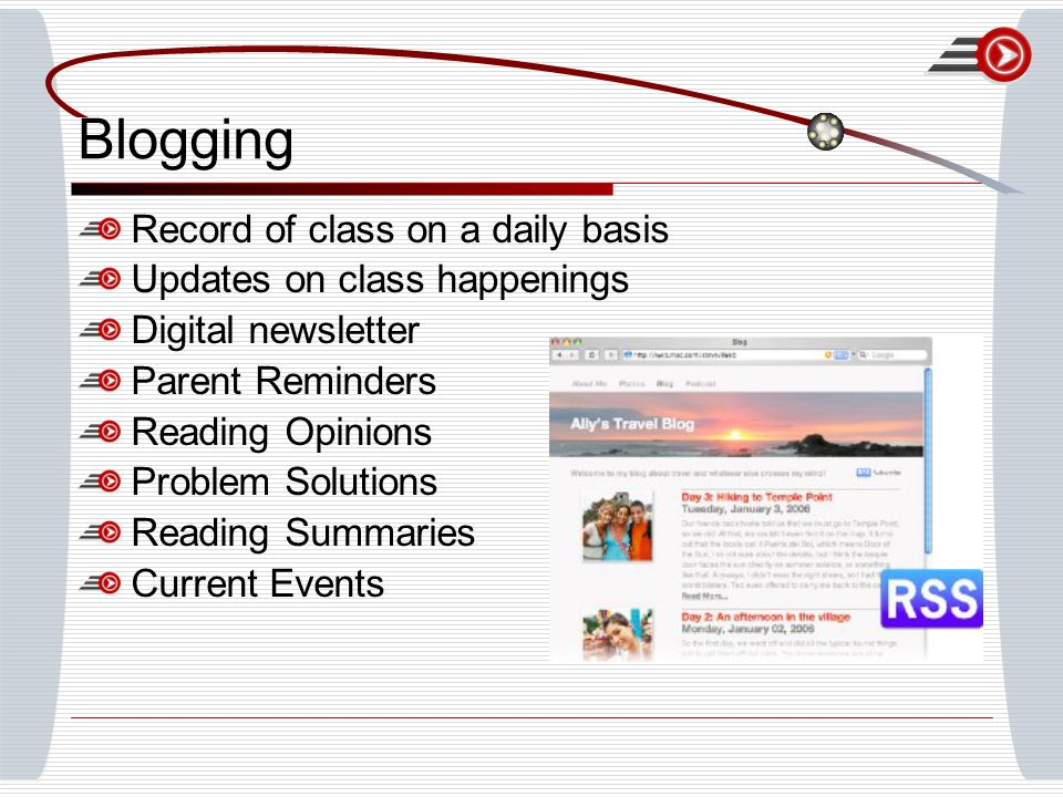 Blogging Record of class on a daily basis Updates on class happenings Digital newsletter Parent Reminders Reading Opinions Problem Solutions Reading Summaries Current Events