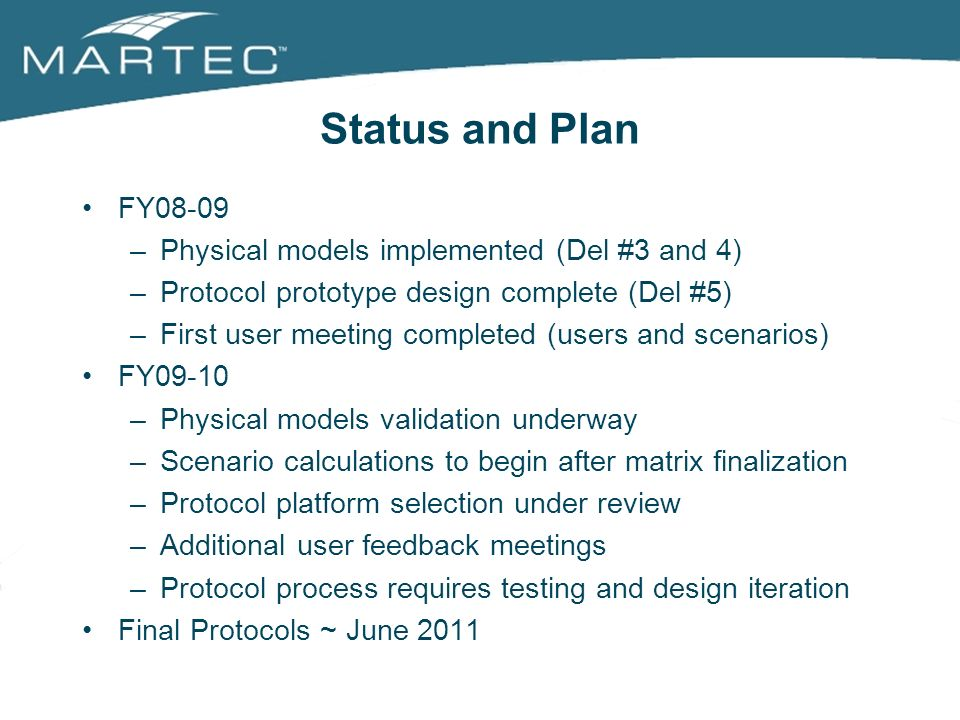 Status and Plan FY08-09 –Physical models implemented (Del #3 and 4) –Protocol prototype design complete (Del #5) –First user meeting completed (users