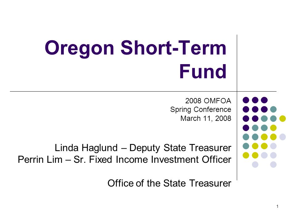 2008 OMFOA Spring Conference March 11, 2008 OSTFB 2 Oregon Short Term Fund – Management structure and implementation 1.