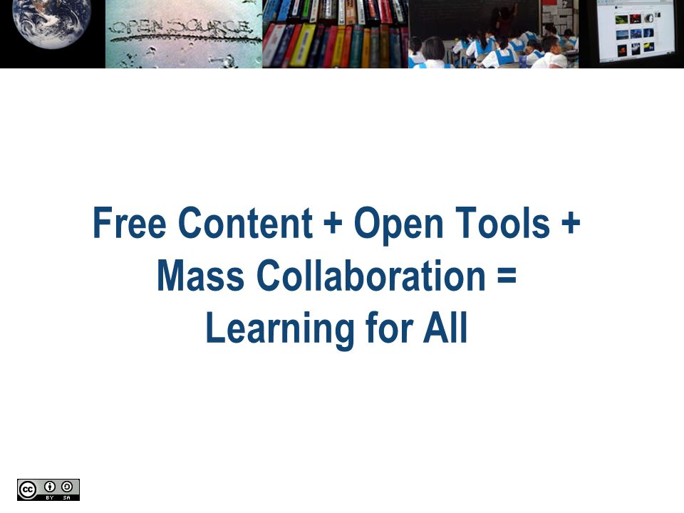 Free Content + Open Tools + Mass Collaboration = Learning for All