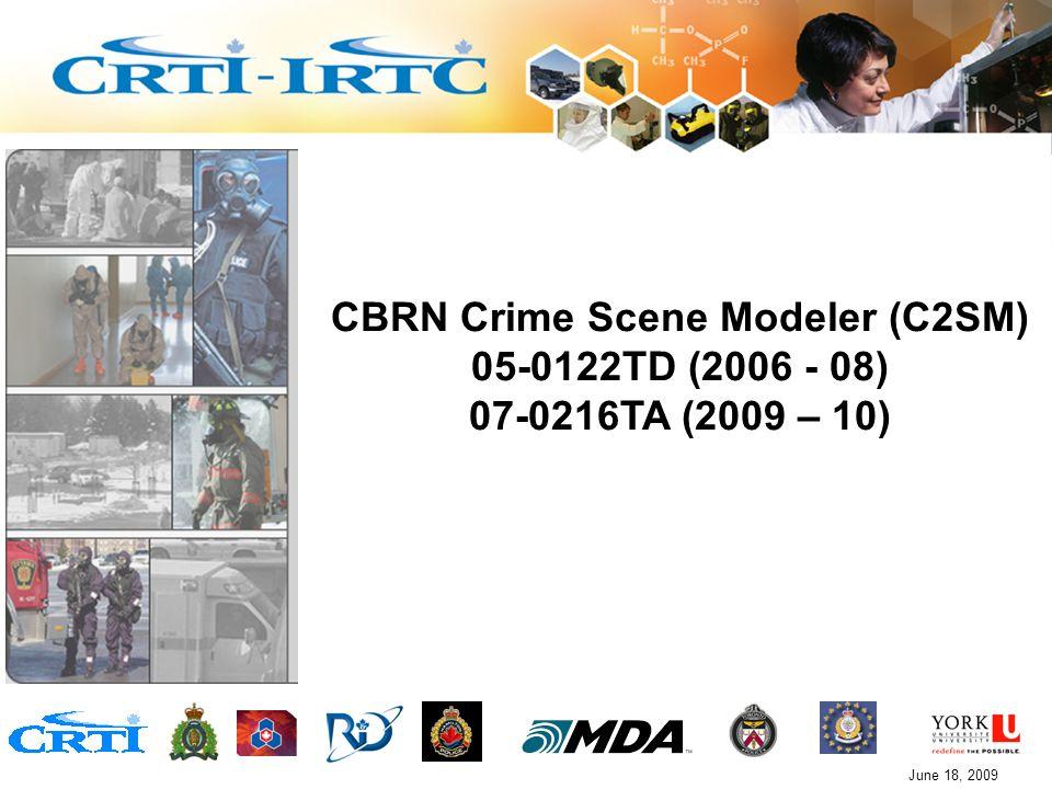 C2SM, 05-0122TD, 07-0216TAJune 18, 2009 CBRN Crime Scene Modeler (C2SM) 05-0122TD (2006 - 08) 07-0216TA (2009 – 10)