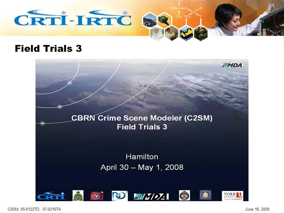 C2SM, 05-0122TD, 07-0216TAJune 18, 2009 Field Trials 3