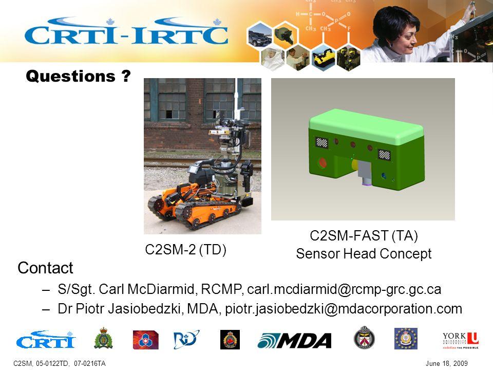 C2SM, 05-0122TD, 07-0216TAJune 18, 2009 Questions .