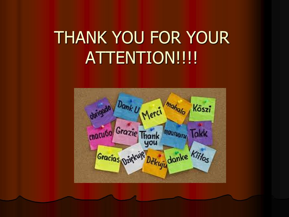 THANK YOU FOR YOUR ATTENTION!!!!