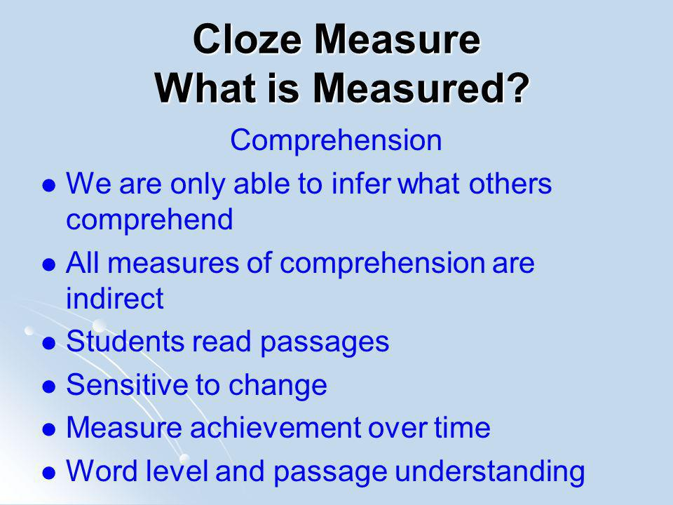 Cloze in the US These measures have been in use since the 1950s.