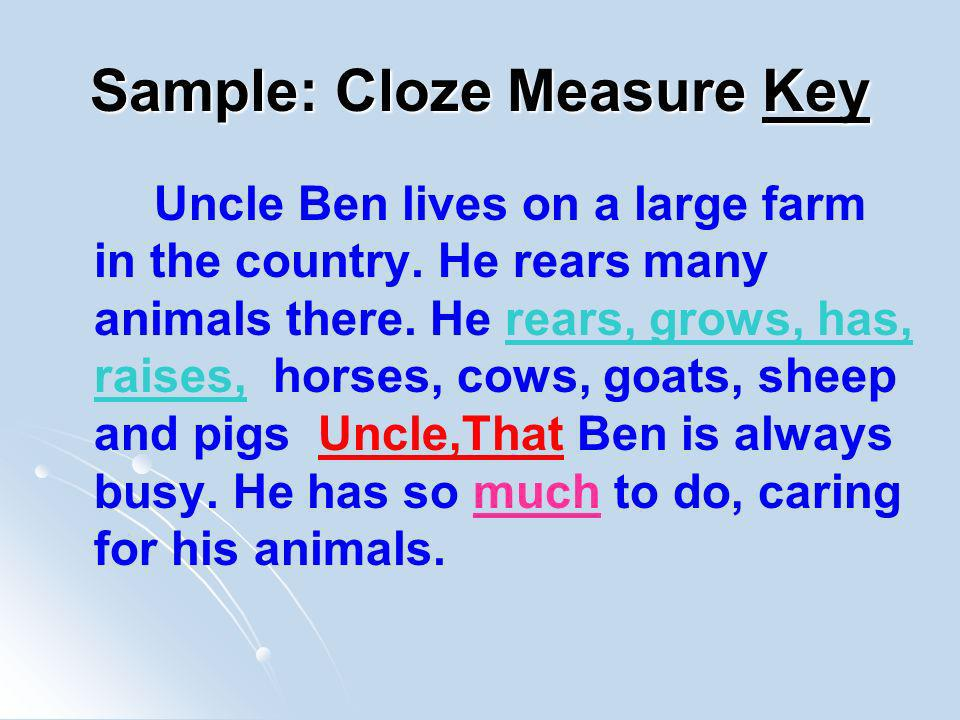 Sample: Cloze Measure Key Uncle Ben lives on a large farm in the country.