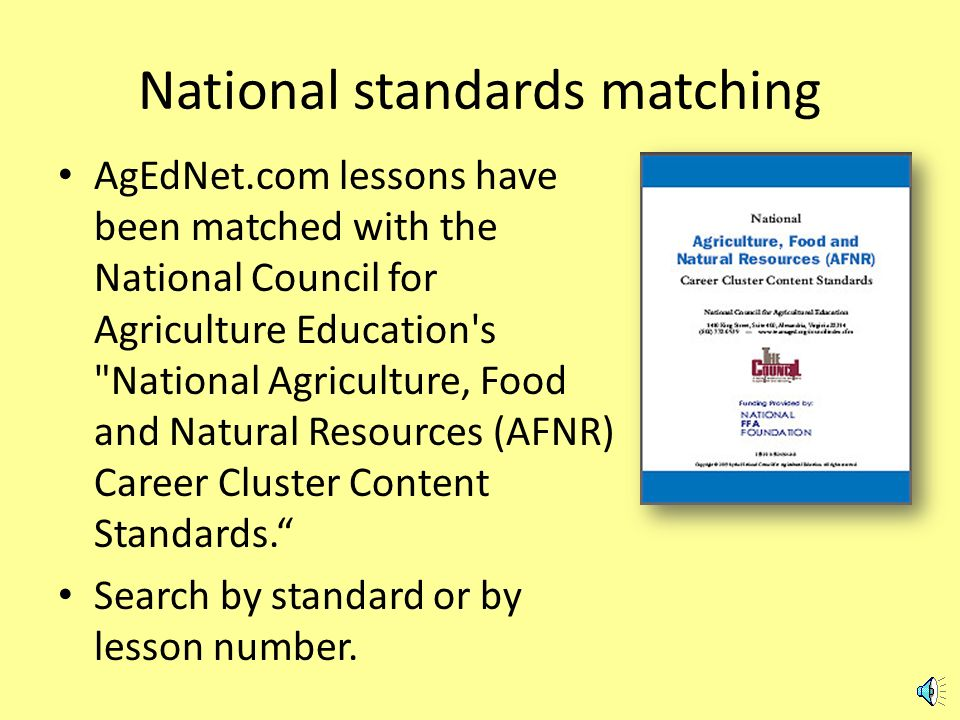 National AFNR Standards Matching Down to details More details menu The presentation will continue or click below to return to the menu.