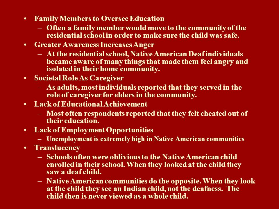 Family Members to Oversee Education –Often a family member would move to the community of the residential school in order to make sure the child was s