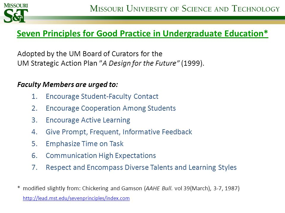Seven Principles for Good Practice in Undergraduate Education* Adopted by the UM Board of Curators for the UM Strategic Action Plan A Design for the F