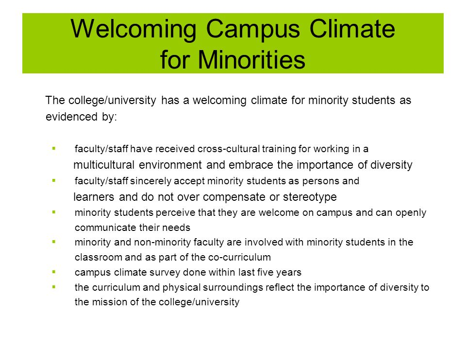 Welcoming Campus Climate for Minorities The college/university has a welcoming climate for minority students as evidenced by: faculty/staff have recei