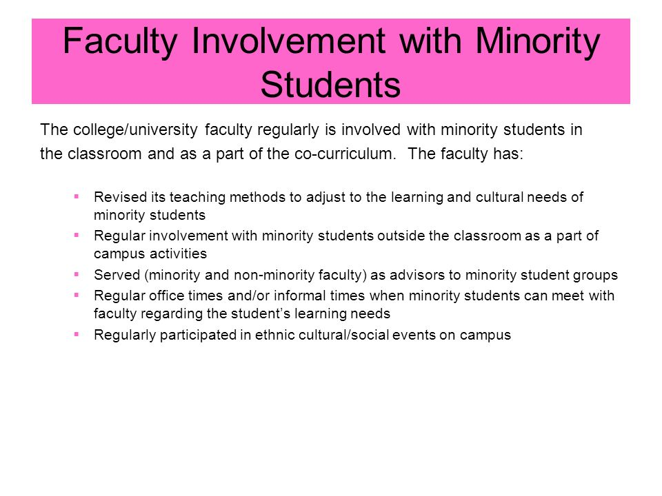Faculty Involvement with Minority Students The college/university faculty regularly is involved with minority students in the classroom and as a part