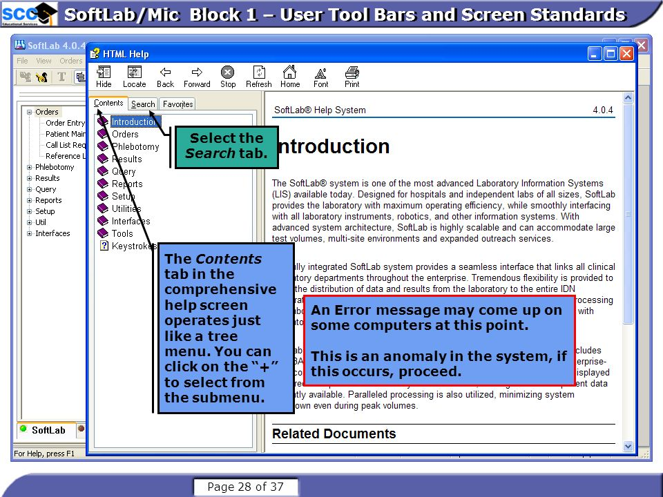 Page 29 of 37 SoftLab/Mic Block 1 – User Tool Bars and Screen Standards We have placed specimen tracking list into this text field for you.