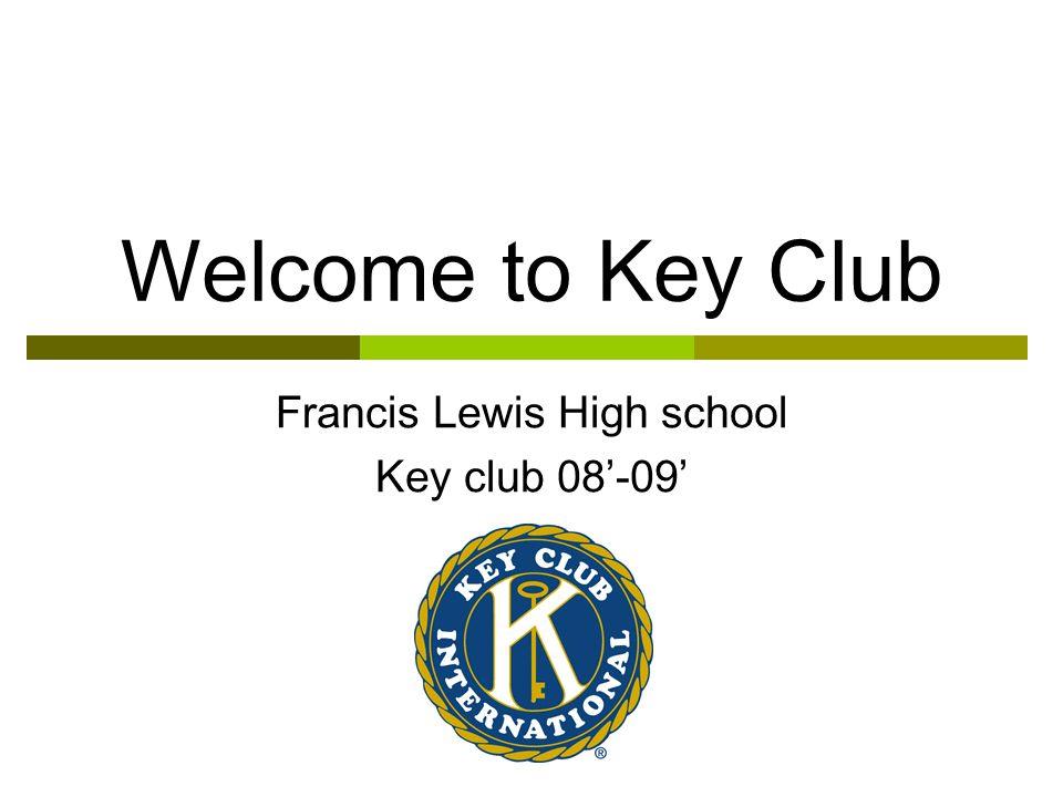 Welcome to Key Club Francis Lewis High school Key club 08-09