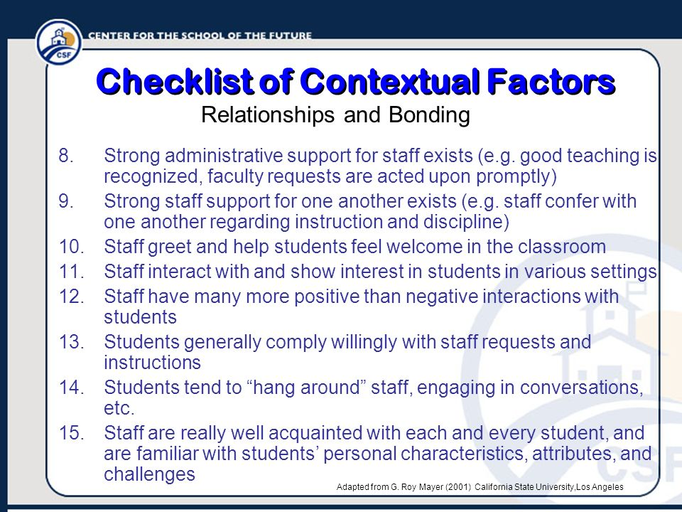 Checklist of Contextual Factors 8.Strong administrative support for staff exists (e.g. good teaching is recognized, faculty requests are acted upon pr