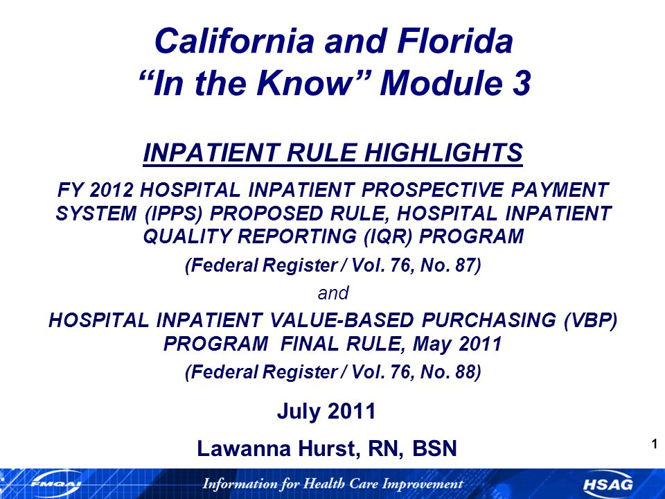 2 FY 2012 HOSPITAL INPATIENT PROSPECTIVE PAYMENT SYSTEM (PPS) PROPOSED RULE HOSPITAL INPATIENT QUALITY REPORTING (IQR) PROGRAM Federal Register / Vol.