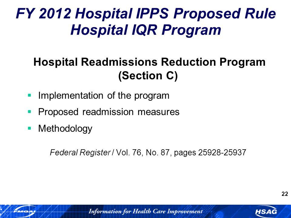 22 Hospital Readmissions Reduction Program (Section C) Implementation of the program Proposed readmission measures Methodology Federal Register / Vol.