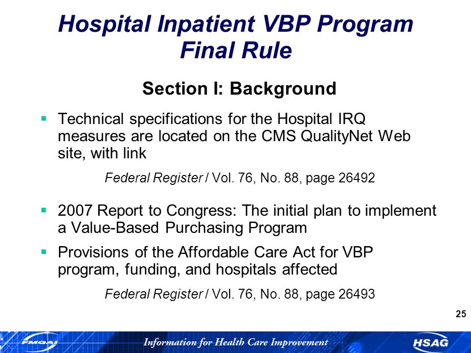25 Section I: Background Technical specifications for the Hospital IRQ measures are located on the CMS QualityNet Web site, with link Federal Register / Vol.